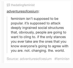 "When our views and behaviors align with what is considered ""normal"" within patriarchy, we are not changing the world."