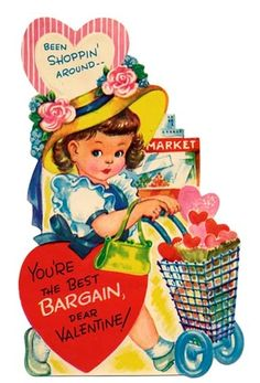 Been shopping' around... You're the best BARGAIN, dear Valentine! • Vintage shopping girl with grocery card Valentine card
