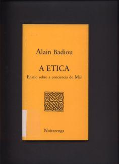 A Etica : ensaio sobre a conciencia do mal / Alain Badiou ; [traductores, Emilio Araúxo e Luis Martul]