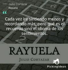 Mi Idea para hoy by @juliocortazar . Los sentimientos hablan a través de los recuerdos. #frases #novela #cortazar #rayuela #booktubers