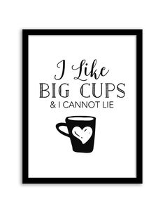 Download and print this free printable I Like Big Cups Coffee wall art for your home or office!