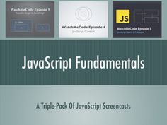 screencast triple pack: JavaScript Fundamentals.