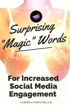 "The surprising ""magi  The surprising ""magic"" words for increased social media engagement.  scalablesocialmed...  https://www.pinterest.com/pin/201676889543660661/"