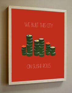 RadWorks Rumors // 14-we built this city on sushi rolls  www.radworkss.com