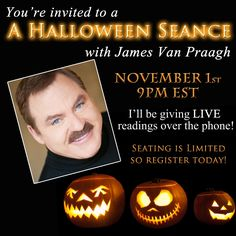 TELESEMINAR with James Van Praagh, November 1st!  Limited seating!  http://www.vanpraagh.com/index.php?p=Store#item-67