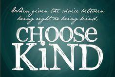 ....and Spiritually Speaking: Choose Kind