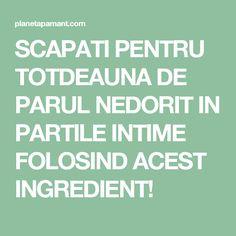 SCAPATI PENTRU TOTDEAUNA DE PARUL NEDORIT IN PARTILE INTIME FOLOSIND ACEST INGREDIENT! Beauty, Beauty Illustration