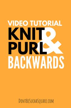 Learn how to knit and purl backwards   Don't Be Such a Square   Knitting backwards let you knit stockinette as well as other stitch patterns without ever having to turn your work over to the wrong side! #knitting #knittinghack #knittingbackwards