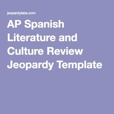 AP Spanish Literature and Culture Review Jeopardy Template
