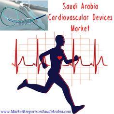#SaudiArabia #CardiovascularDevices Market