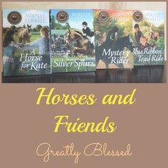 Greatly Blessed: Horses and Friends