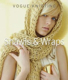 Sixth & Springs Books-Vogue Knitting Shawls & Wraps by Sterling Publishing. $24.95. STERLING PUBLISHING-Sixth & Springs Books: Vogue Knitting Shawls & Wraps. A shawl can keep you warm in the winter; top off an elegant evening dress or chase away the chill on a summer evening. It's the perfect addition to any wardrobe and the perfect project for any knitter who's tired of working on scarf after scarf and wants to move on to something new. This book features twenty-five of Vogu...