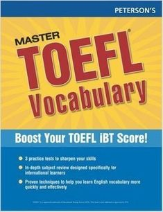 Peterson's Master the TOEFL Vocabulary – Boost your TOEFL iBT Score!    Test preparation for the vocabulary section of the latest TOEFL test Test preparation for the vocabulary section of the latest TOEFL test