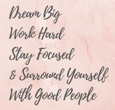 Dream big. Work hard. Stay focused. And surround yourself with good people. The recipe for success. Inspired.