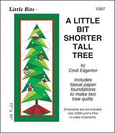 Love This : A Little Bit Shorter Tall Tree - Little Bits quilt sewing pattern from Cindi Edgerton
