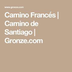 Camino Francés | Camino de Santiago | Gronze.com