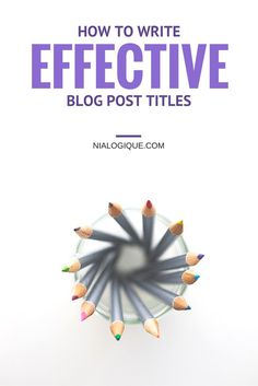 How To Write Effective Blog Post Titles   Stumped on how to create an attention-grabbing blog post title? Learn how to optimize your blog with title strategies, audience targeting, and extra ways to attract potential readers and gain quality traffic to your website!