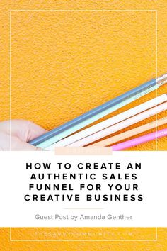 How to Create an Authentic Sales Funnel for Your Creative Business - The Savvy Community