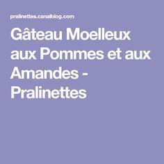 Gâteau Moelleux aux Pommes et aux Amandes - Pralinettes