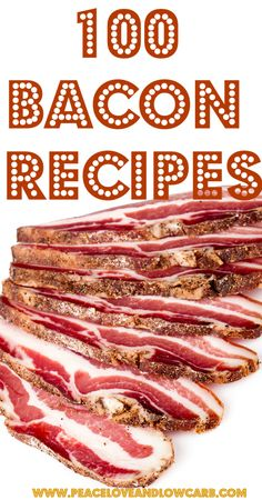 100 Bacon Recipes - Low Carb, Paleo, Primal