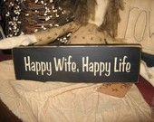 Items similar to Happy Wife Happy Life Humorous Handpainted Wood Sign Shelf Sitter Primitive Plaque Husband Anniversary Wedding Gift on Etsy Husband Anniversary, Wedding Anniversary Gifts, Wedding Gifts, Happy Wife, Happy Husband, Married Life, Love And Marriage, Relationship Advice, Relationships