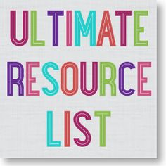 The Ultimate Resource List…for Everyone!