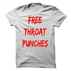 Free Throat Punches - #birthday gift #awesome hoodie. GET YOURS => https://www.sunfrog.com/Funny/Free-Throat-Punches.html?60505