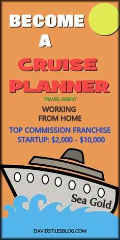BECOME A CRUISE PLANNER. WORK FROM HOME. From: DavidStilesBlog.com