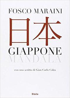 Amazon.it: Giappone. Mandala - Fosco Maraini, M. Zizi - Libri