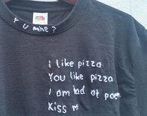 Tumblr Shirt zitiere ich liebe Pizza, die Sie lieben Pizza, Grunge, blass, indie