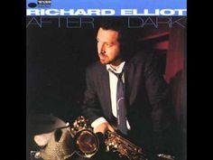 Richard Elliot - After dark - YouTube