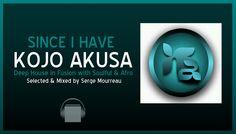 KOJO AKUSA DEEP SOULFUL AFRO HOUSE July 12th 2014 Since I Have Kojo Akusa