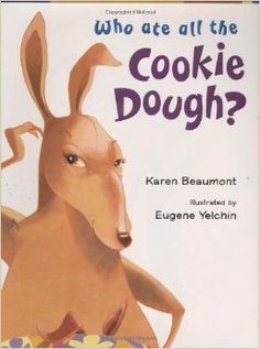 Who Ate All the Cookie Dough?: Karen Beaumont, Eugene Yelchin {animals, wild animals, rhyme, fun, silly, boo, kangaroo}