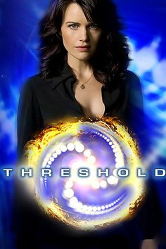 Threshold---I LOVED THIS SHOW!