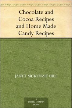 Chocolate and Cocoa Recipes and Home Made Candy Recipes - Kindle edition by Janet McKenzie Hill, Maria Parloa. Cookbooks, Food & Wine Kindle eBooks @ Amazon.com.