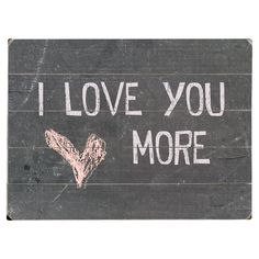 I Love You More Wall Decor