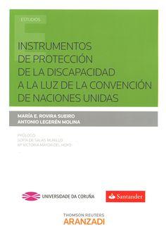 Instrumentos de protección de la discapacidad a la luz de la Convención de Naciones Unidas / María E. Rovira Sueiro, Antonio Legerén Molina. - 2016