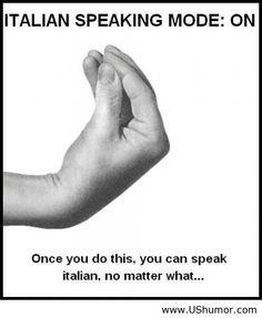 I drool when I hear Italian! Thankfully I'm learning it at school!