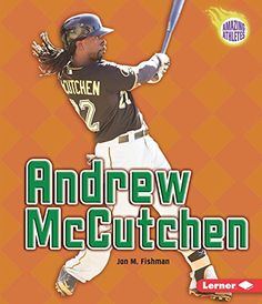 Andrew McCutchen (Amazing Athletes) by Jon M. Fishman http://www.amazon.com/dp/1467781584/ref=cm_sw_r_pi_dp_qS5Twb0FBB8Y9