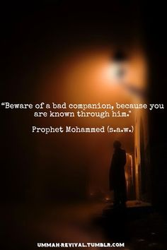 Islam - Muslim - Reminders: Bad companion yes be aware. bcoz they can hurt you so much. and also as prophet said.