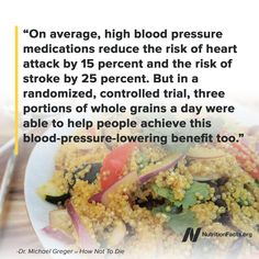 Three daily portions of whole grains appear to be as powerful as high blood pressure medications in alleviating hypertension. * If you plan to improve your diet, please work with your medical team so they can safely wean you off medications as needed.