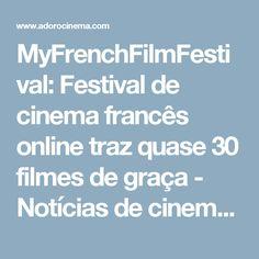 MyFrenchFilmFestival: Festival de cinema francês online traz quase 30 filmes de graça - Notícias de cinema - AdoroCinema