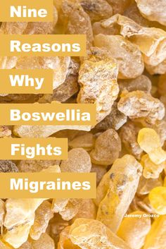 Nine reasons why boswellia may relieve migraines. Number #8 and what boswellia does to cancer is incredible.