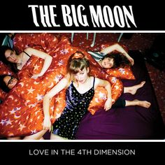"Mercury Prize 2017 nominee: ""Love In The 4th Dimension"" by The Big Moon 