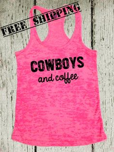 Cowboys and Coffee. Southern Girl Tank. Country Tank Top. Southern Tank. Country Shirt. Fitness Tank. Southern Clothing. Free Shipping USA