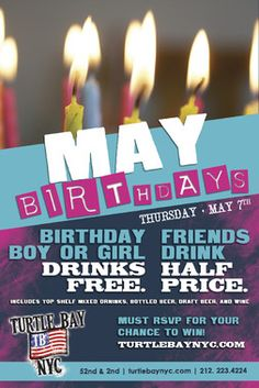 May Birthday Bash Win free drinks for your Birthday! May 7, 2015 If your birthday is in May, enter to win free drinks for yourself and 1/2 off for your friends on Thursday, May 7th from 9pm-midnight!