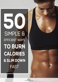 Let us have a glimpse at the 50 easy ways to burn excess calories and fight fat:
