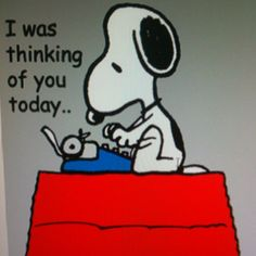 Snoopy -- thinking of YOU! Thinking Of You Today, Thinking Of You Quotes, Thinking Day, Peanuts Cartoon, Peanuts Snoopy, Sister In Heaven, Hope Youre Feeling Better, Miss You Daddy, What Is Love