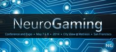 Neurogaming Conference! May 7th to 8th, 2014 in SF