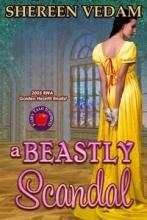 A Beastly Scandal by Shereen Vedam Genre(s): Regency Romance, Paranormal, Historical
